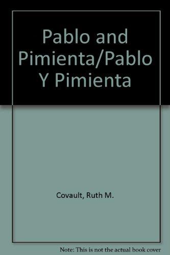 Pablo and Pimienta/Pablo Y Pimienta (English and Spanish Edition): Covault, Ruth M.