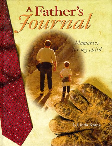 A Father's Journal: Memories for My Child: Linda Kranz