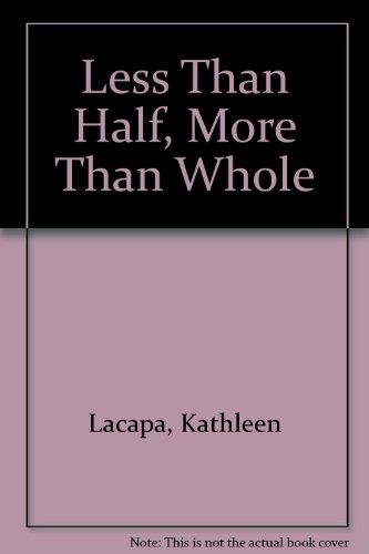 9780873587341: Less Than Half, More Than Whole