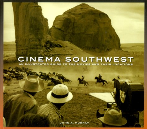 9780873587471: Cinema Southwest: An Illustrated Guide to the Movies and Their Locations