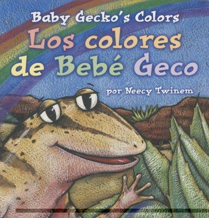 9780873588676: Baby Gecko's Colors/Los colores de Bebe Geco (English, Multilingual and Spanish Edition)