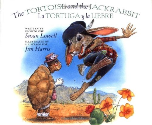 The Tortoise and the Jackrabbit / La tortuga y la Liebre (Multilingual Edition): Susan Lowell