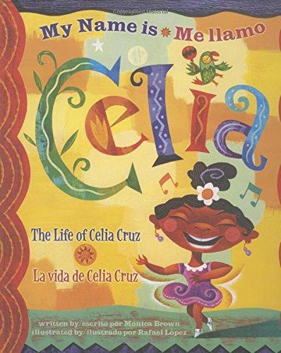 9780873588720: My Name is Celia/Me llamo Celia: The Life of Celia Cruz/la vida de Celia Cruz (Americas Award for Children's and Young Adult Literature. Winner) (English, Multilingual and Spanish Edition)