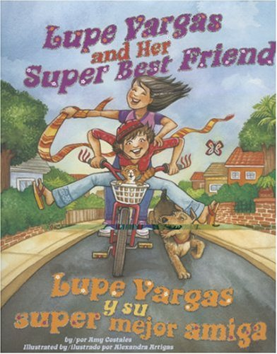 9780873588881: Lupe Vargas and Her Super Best Friend / Lupe Vargas y su super mejor amiga (English, Multilingual and Spanish Edition)