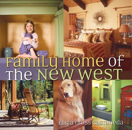 9780873589024: Family Home of the New West