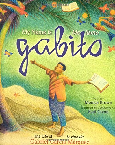 9780873589086: My Name is Gabito / Me llamo Gabito: The Life of Gabriel Garcia Marquez (English, Multilingual and Spanish Edition)