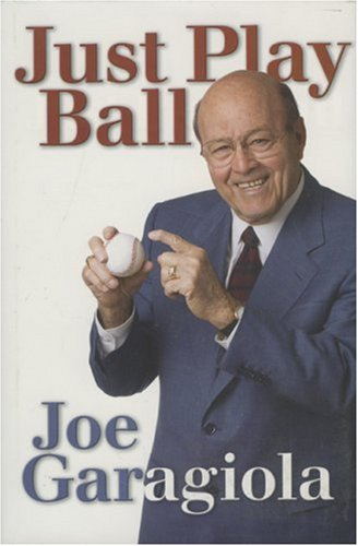 Just Play Ball: Garagiola, Joe