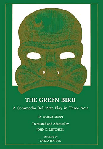 9780873590402: The Green Bird: A Commedia dell' Arte Play in Three Acts