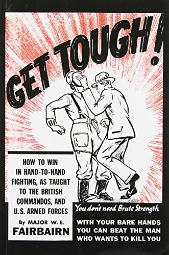 9780873640022: Get Tough! How to Win in Hand-to-Hand Fighting, as Taught to the British Commandos, and the U.S. Armed Forces