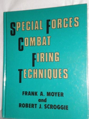 9780873640107: Special Forces Combat Firing Techniques