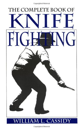 9780873640299: The Complete Book Of Knife Fighting