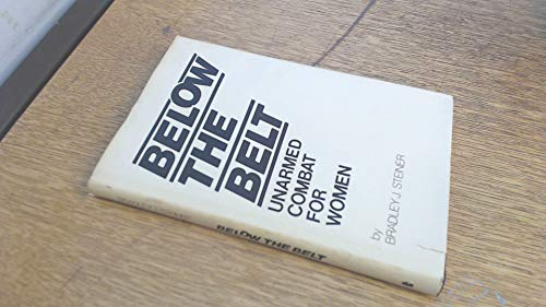 9780873640343: Below the Belt: Unarmed Combat for Women