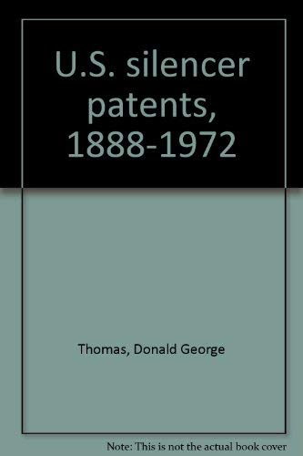 Silencer Patents, Volume III: European Patents, 1901-1978: Thomas, Donald G. (compiled by)
