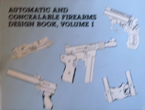 9780873641654: Automatic and Concealable Firearms Design Book