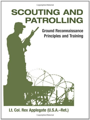 9780873641845: Scouting And Patrolling: Ground Reconnaissance Principles And Training (Military Science)
