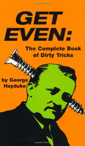9780873641869: Get Even: The Complete Book Of Dirty Tricks