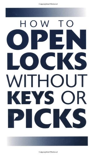How To Open Locks Without Keys Or Picks (Locksmithing) (0873641922) by Anonymous
