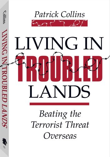 9780873641982: Living in Troubled Lands: Beating the Terrorist Threat Overseas