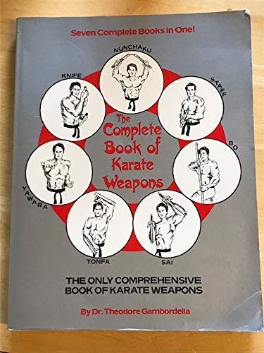 9780873642064: The complete book of karate weapons