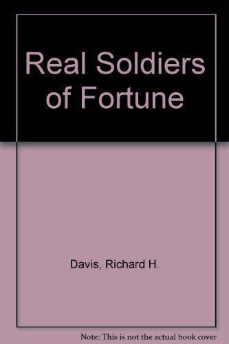Title: Real Soldiers of Fortune: Richard H. Davis