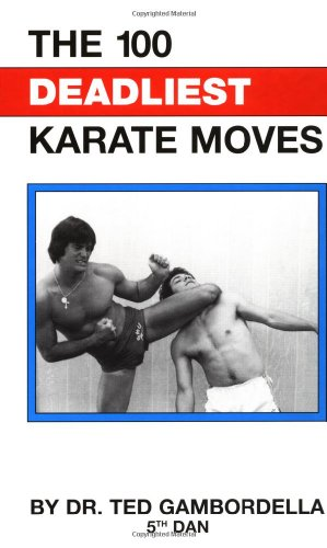 9780873642453: The 100 Deadliest Karate Moves
