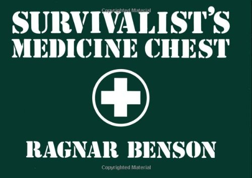 Survivalist's Medicine Chest (9780873642569) by Benson, Ragnar