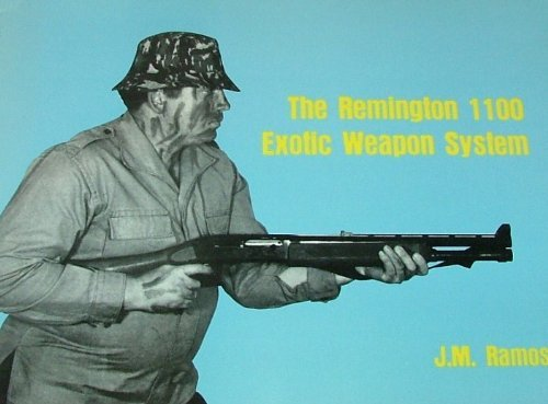 9780873642620: THE REMINGTON 1100 EXOTIC WEAPON SYSTEM [Paperback] by Ramos, J. M.