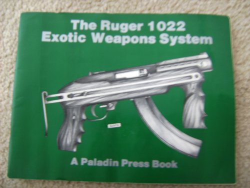 Ruger 1022 Exotic Weapons System (0873642740) by Paladin Press.