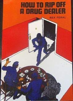 9780873642835: How to rip off a drug dealer