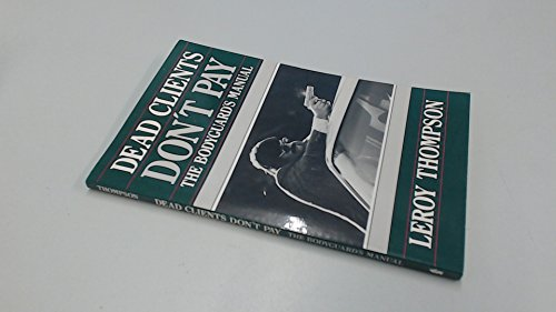 9780873642873: Dead Clients Don't Pay: The Bodyguard's Manual