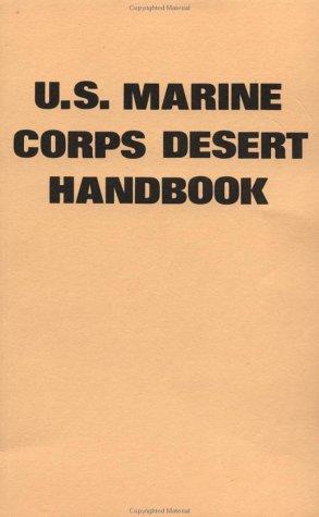 U.S. Marine Corp Desert Handbook: U. S. Marine Corps