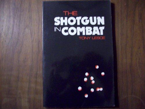 The Shotgun in Combat: Lesce, Tony