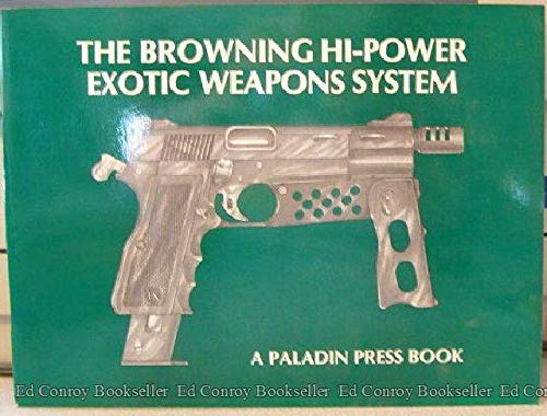 9780873643160: The Browning hi-power exotic weapons system
