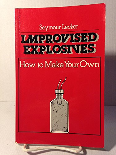 Improvised Explosives: How To Make Your Own (0873643208) by Seymour Lecker