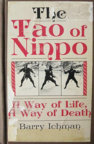 9780873643955: The Tao of Ninpo : A Way of Life, A Way of Death