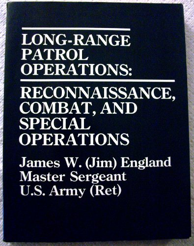 9780873644037: Long Range Patrol Operations: Reconnaissance Combat and Special Operations