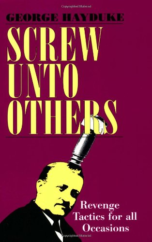 9780873644051: Screw Unto Others: Revenge Tactics For All Occasions