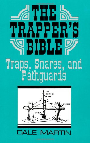 9780873644068: Trapper's Bible: Traps, Snares, and Pathguards