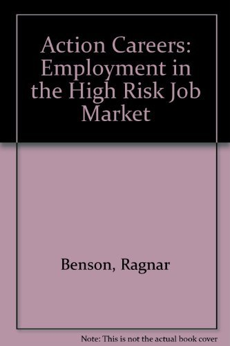 Action Careers: Employment in the High Risk: Benson, Ragnar