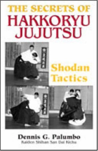 9780873644228: The Secrets Of Hakkoryu Jujutsu: Shodan Tactics