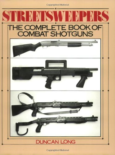 9780873644242: Streetsweepers: The Complete Book Of Combat Shotguns
