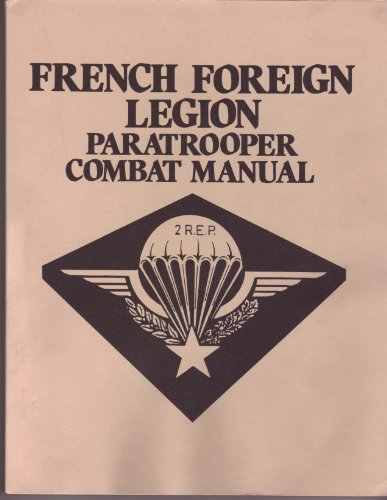 9780873644259: French Foreign Legion Paratrooper Combat Manual