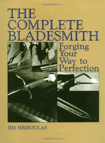 9780873644303: The Complete Bladesmith: Forging Your Way to Perfection