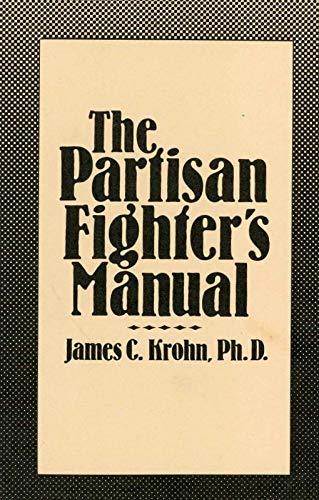 The Partisan Fighter's Manual: Krohn, James C.