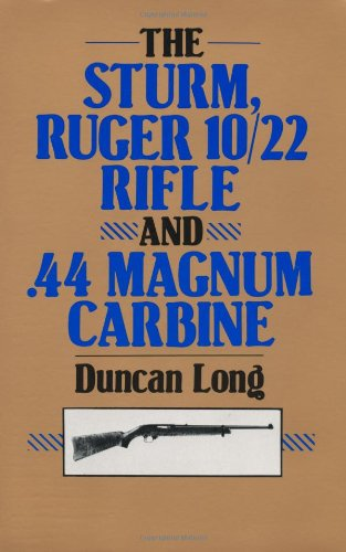 9780873644495: The Sturm, Ruger 10/22 Rifle And .44 Magnum Carbine