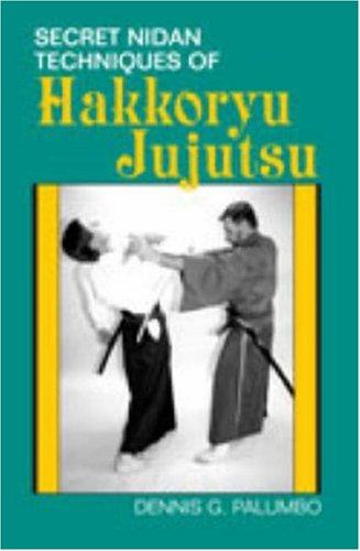9780873644556: Secret Nidan Techniques of Hakkoryu Jujutsu