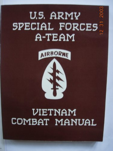 9780873644815: U.S. Army Special Forces A-Team Vietnam Combat Manual