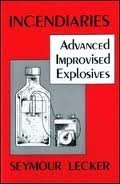Incendiaries: Advanced Improvised Explosives (0873644832) by Seymour Lecker