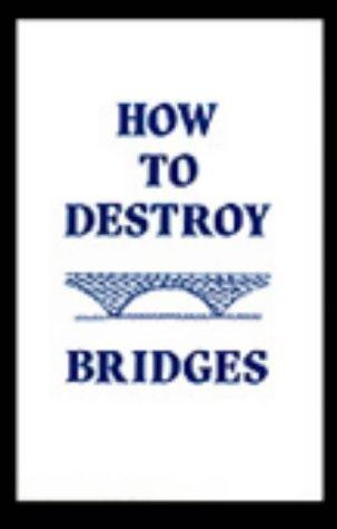 9780873644853: How To Destroy Bridges