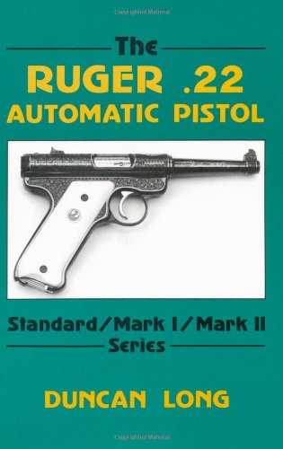 9780873644884: The Ruger 22 Automatic Pistol: Standard/Mark I/Mark II Series